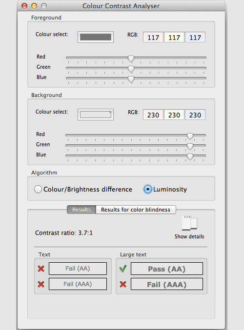 Colour Contrast Analyser, with RGB codes. Show color sliders to modify any color that does not meet minimum AA guidelines.