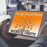 Using Social Media to Grow Your Website Traffic